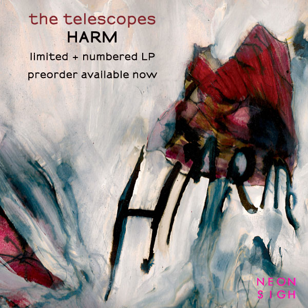 NS011V - THE TELESCOPES - HARM - PREORDER (NEON SIGH)
