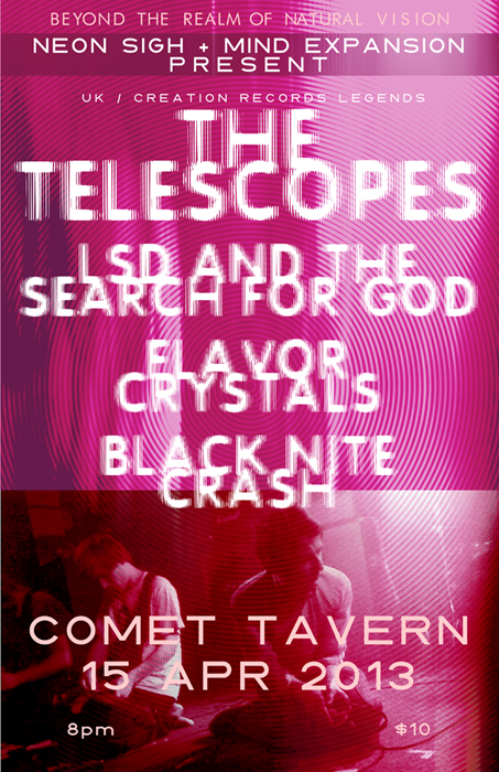 THE TELESCOPES / LSD AND THE SEARCH FOR GOD / FLAVOR CRYSTALS / BLACK NITE CRASH presented by Neon Sigh
