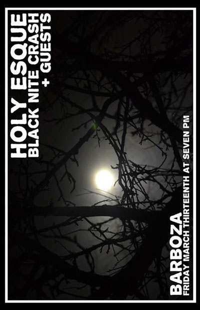Black Nite Crash / Holy Esque / Barboza 13 Mar 2015