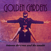Golden Gardens - Between the Siren and the Amulet