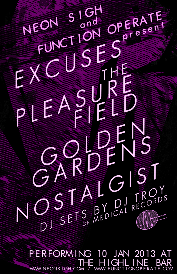 Neon Sigh and Function Operate present EXCUSES / THE PLEASURE FIELD / GOLDEN GARDENS / NOSTALGIST / DJ TROY
