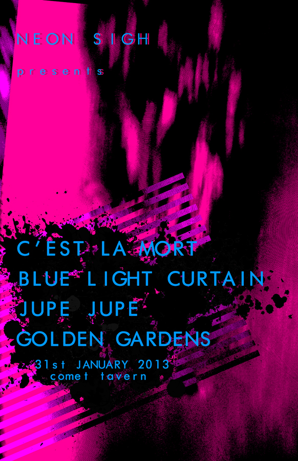 Neon Sigh presents C'EST LA MORT / BLUE LIGHT CURTAIN / JUPE JUPE / GOLDEN GARDENS