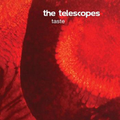 NEON SIGH: THE TELESCOPES, TASTE REISSUE