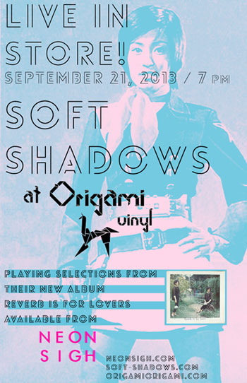 SOFT SHADOWS live at ORIGAMI VINYL 9/21/2013